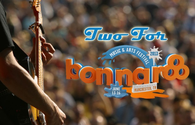 """Two for Bonnaroo"""